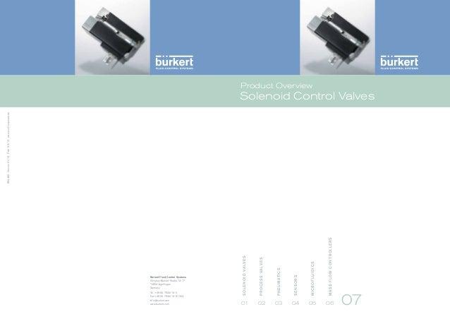 Product Overview  SENSORS  MICROFLUIDICS  M A S S F LO W C O N T R O L L E R S  info@burkert.com www.burkert.com  P N E U ...