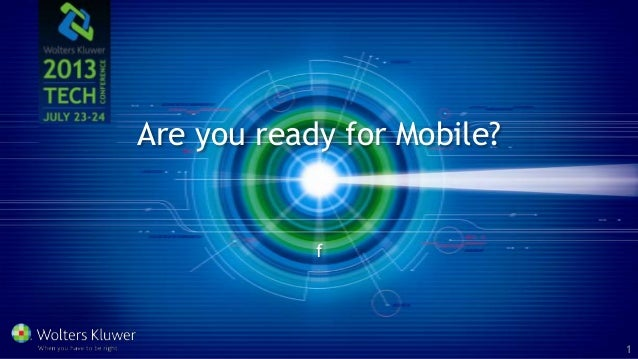 Are you ready for Mobile? f 1