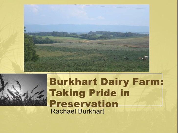 Burkhart Dairy Farm: Taking Pride in Preservation Rachael Burkhart
