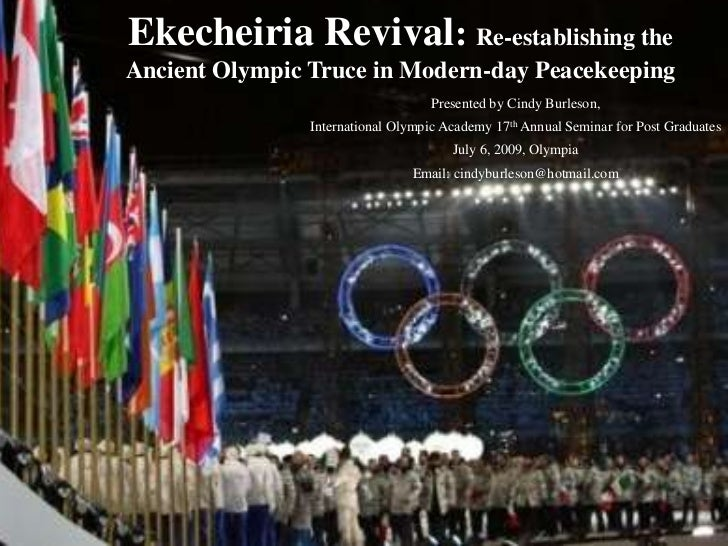 Ekecheiria Revival: Re-establishing the Ancient Olympic Truce in Modern-day Peacekeeping<br />Presented by Cindy Burleson,...