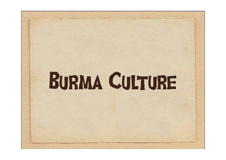 Burma Culture Presentaion