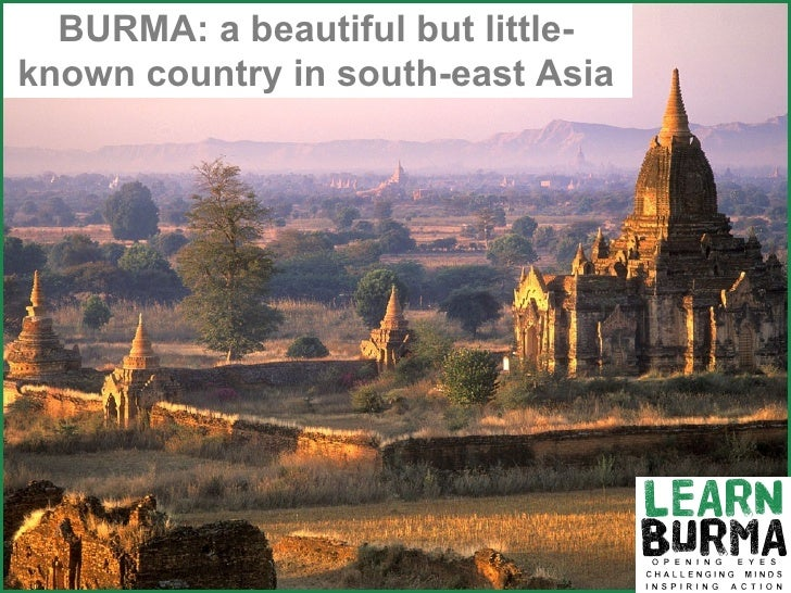 BURMA: a beautiful but little-known country in south-east Asia