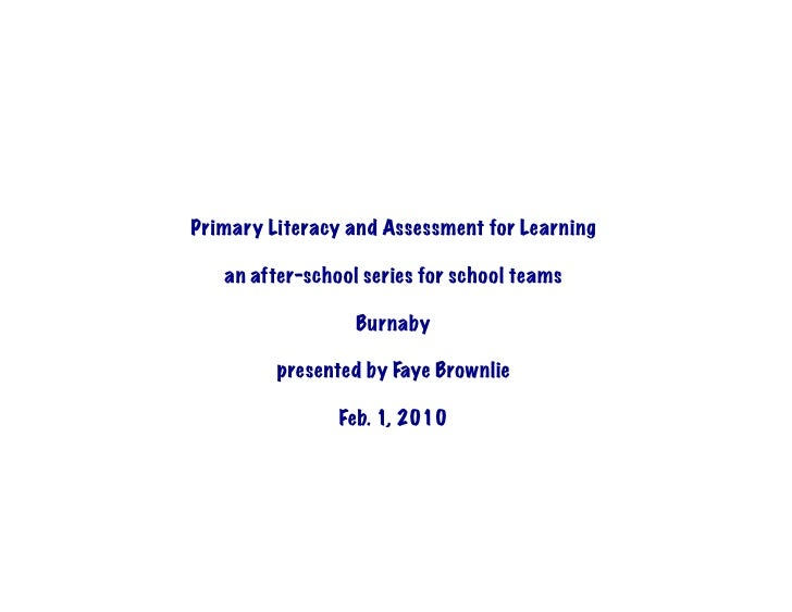 Primary Literacy and Assessment for Learning     an after-school series for school teams                    Burnaby       ...