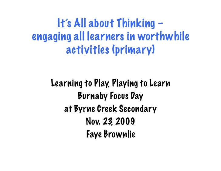 It's All about Thinking – engaging all learners in worthwhile         activities (primary)      Learning to Play, Playing ...