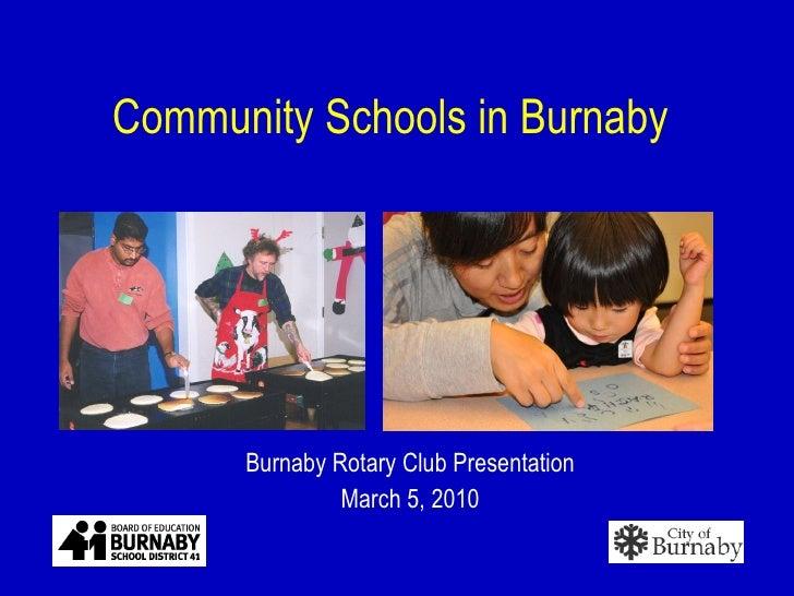 Community Schools in Burnaby Burnaby Rotary Club Presentation March 5, 2010