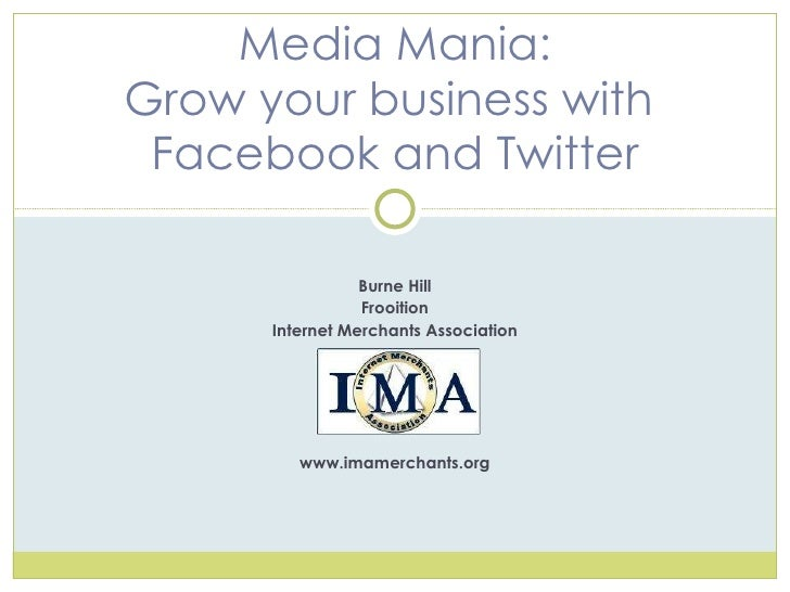 Media Mania: Grow Your Business with Facebook & Twitter