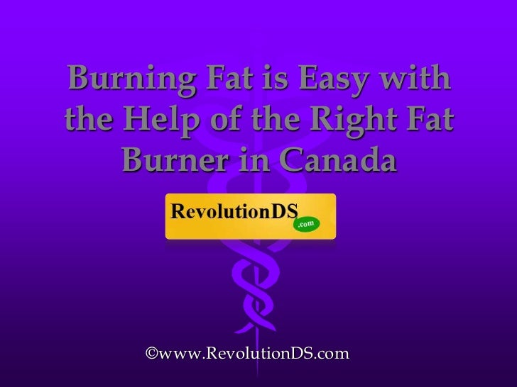 Burning Fat is Easy with the Help of the Right Fat Burner in Canada<br />©www.RevolutionDS.com<br />