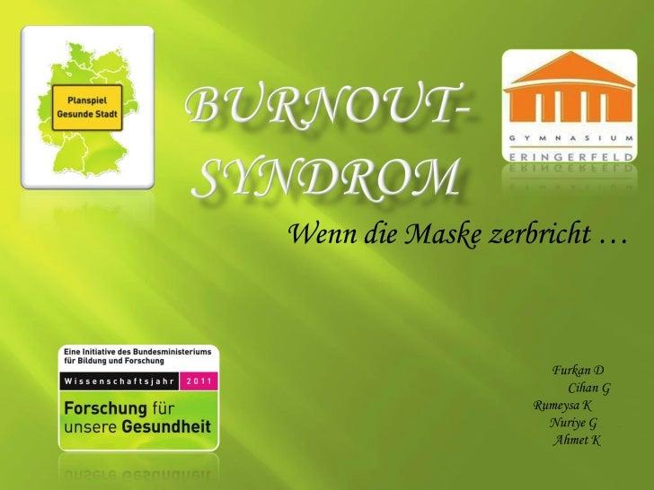 Planspielteam des  Gymnasiums Eringerfeld: Burnout-Syndrom
