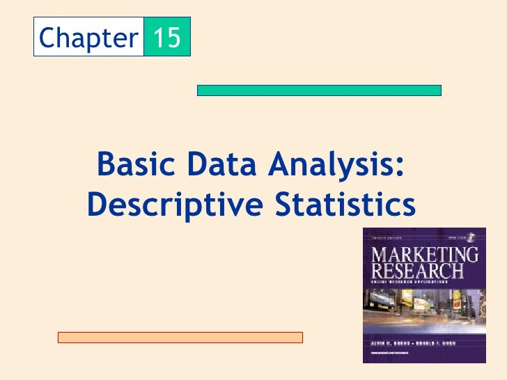 Chapter 15       Basic Data Analysis:    Descriptive Statistics