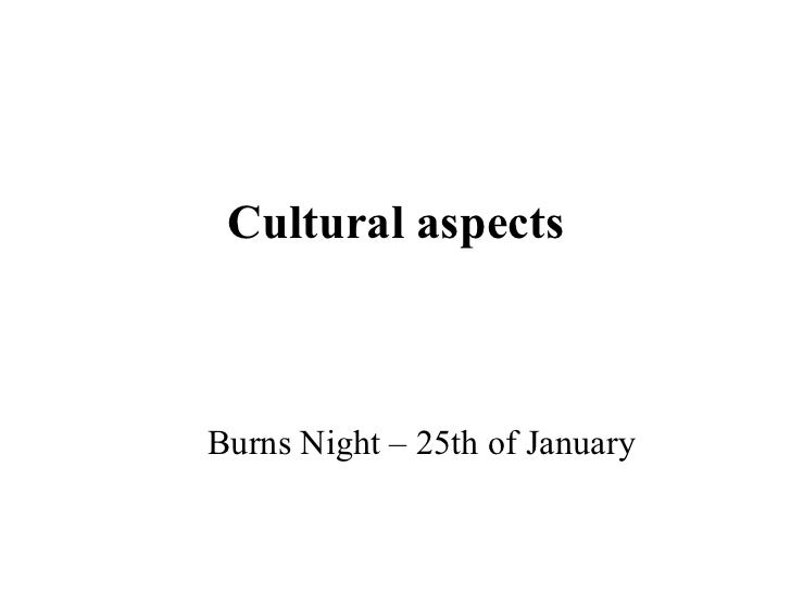 Cultural aspects Burns Night – 25th of January