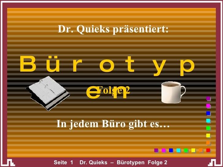 Dr. Quieks präsentiert: In jedem Büro gibt es… Bürotypen Folge 2
