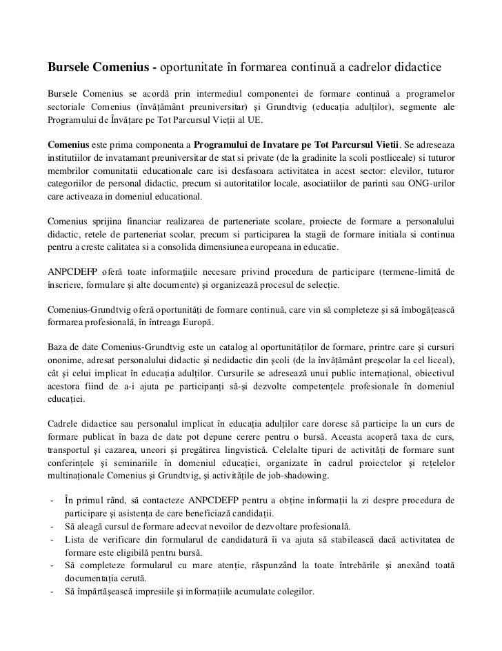 Bursele Comenius - oportunitate în formarea continuă a cadrelor didactice<br />Bursele Comenius se acordă prin intermediul...