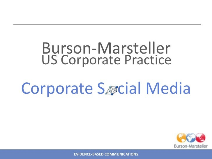 Burson-Marsteller  US Corporate PracticeCorporate S cial Media       EVIDENCE-BASED COMMUNICATIONS