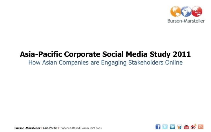 Asia-Pacific Corporate Social Media Study 2011          How Asian Companies are Engaging Stakeholders OnlineBurson-Marstel...