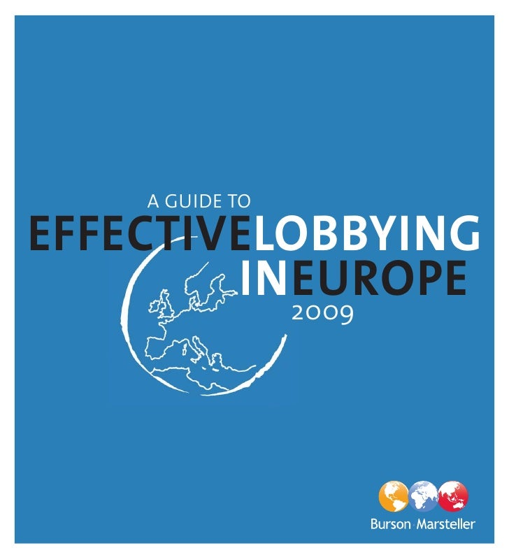 A GUIDE TO  EFFECTIVELOBBYING         INEUROPE           2009