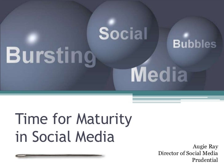 Time for Maturityin Social Media                   Augie Ray                    Director of Social Media                  ...
