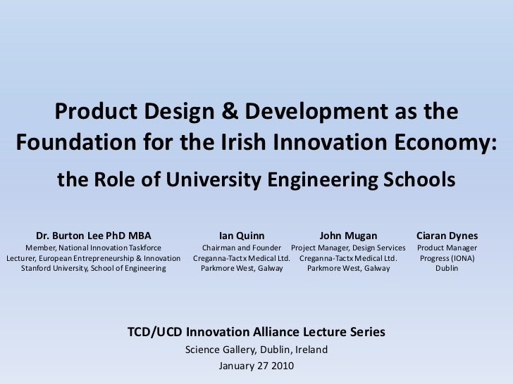 Product Design In Ireland - Burton Lee - Ciaran Dynes - TCD UCD Innovation Alliance Talk - Jan 27 2010