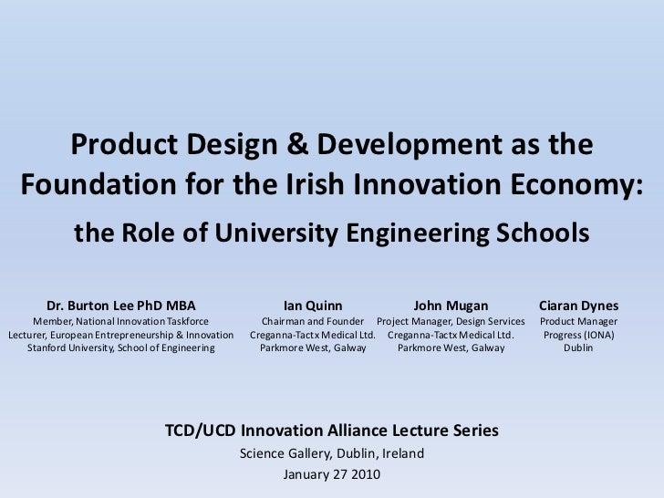 Product Design In Ireland - Burton Lee - Ciaran Dynes - TCD UCD Innovation Alliance Talk - Jan 27 2010