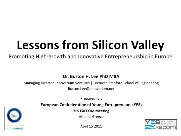 Lessons from Silicon ValleyPromoting High-growth and Innovative Entrepreneurship in Europe                            Dr. ...