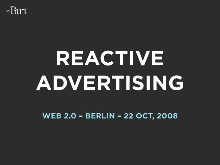 by           REACTIVE      ADVERTISING      WEB 2.0 – BERLIN – 22 OCT, 2008