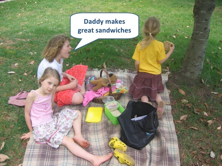 Daddy makes great sandwiches