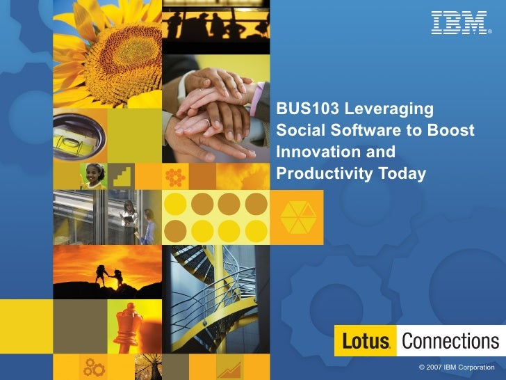 BUS103 Leveraging Social Software to Boost Innovation and Productivity Today