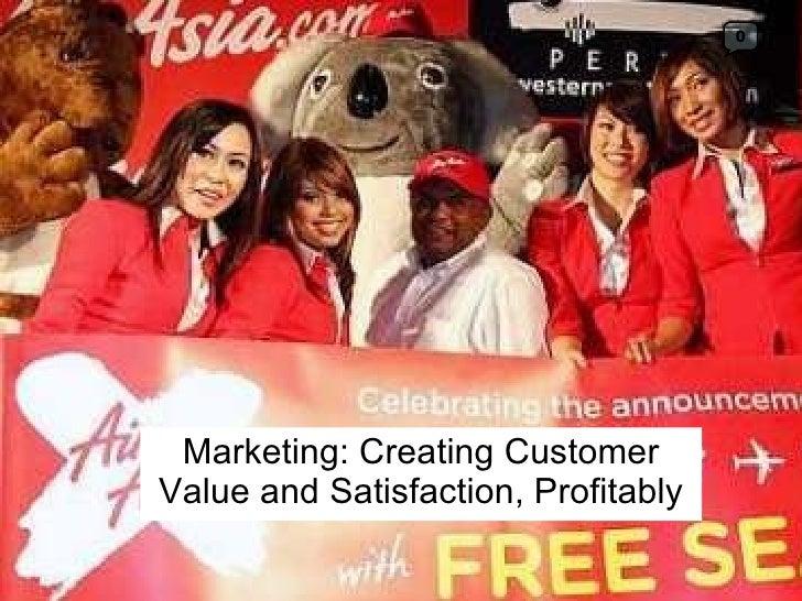 Marketing: Creating Customer Value and Satisfaction, Profitably 0