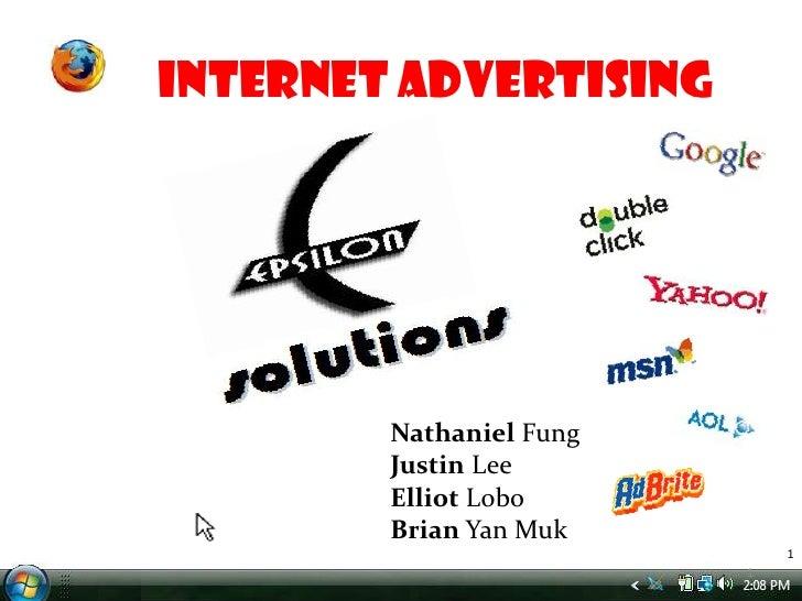 Internet Advertising             Nathaniel Fung         Justin Lee         Elliot Lobo         Brian Yan Muk              ...