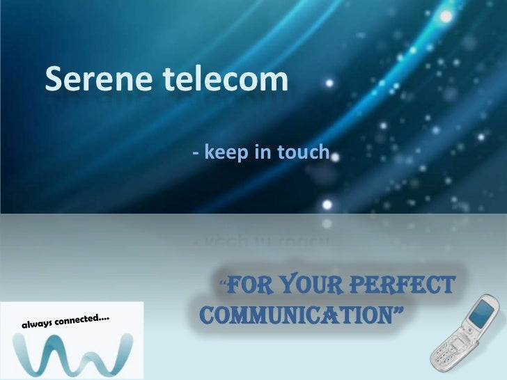 """Serene telecom        - keep in touch          """"for             your perfect        communication"""""""
