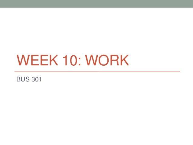 WEEK 10: WORKBUS 301