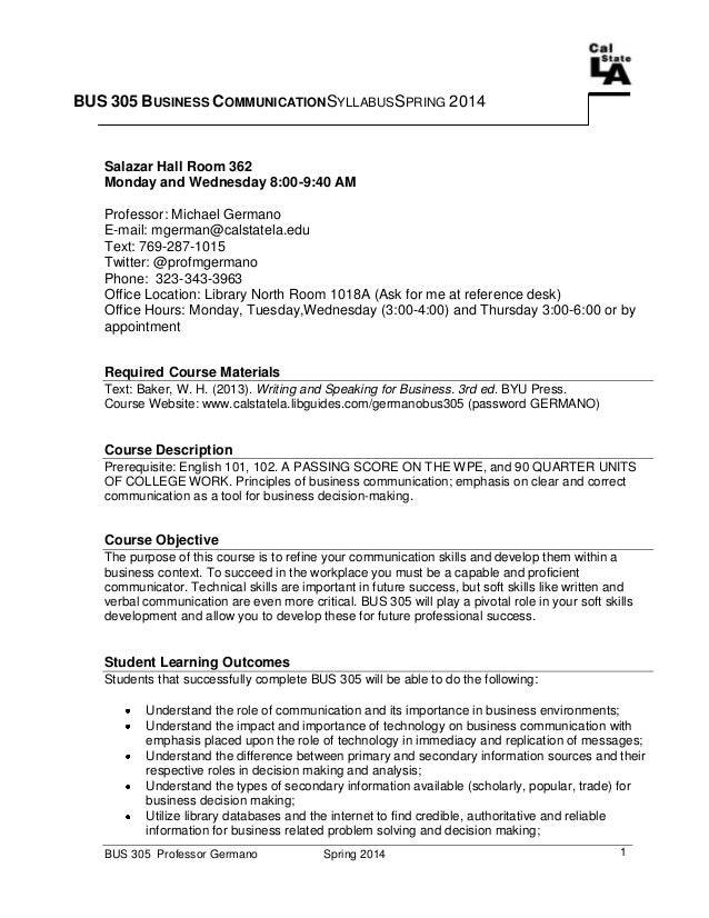 BUS 305 Professor Germano Spring 2014 1 BUS 305 BUSINESS COMMUNICATIONSYLLABUSSPRING 2014 Salazar Hall Room 362 Monday and...