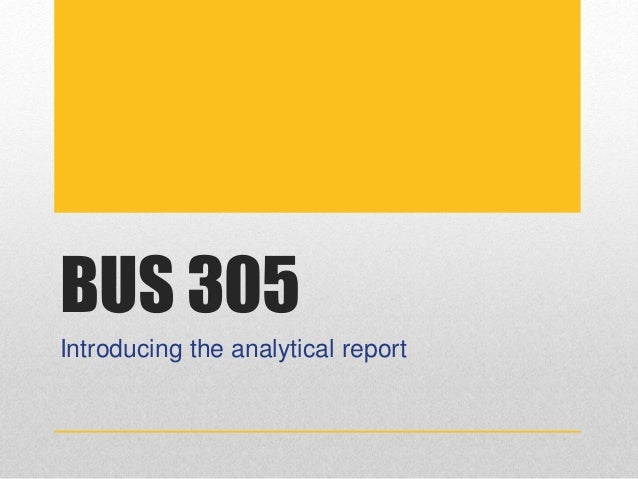 BUS 305 Introducing the analytical report