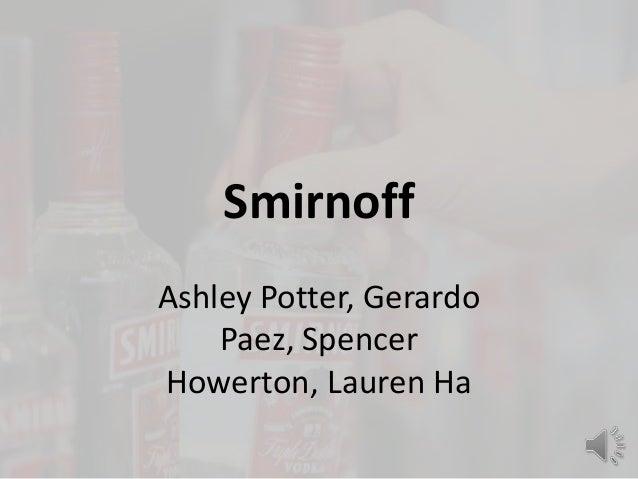 SmirnoffAshley Potter, GerardoPaez, SpencerHowerton, Lauren Ha