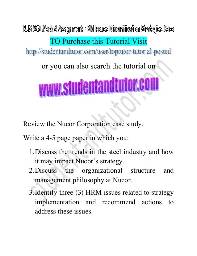 nucor corporation case essay Free essay: nucor from wikipedia, the free encyclopedia nucor corporation type public (nyse: nue) s&p 500 component industry steel & iron founded.