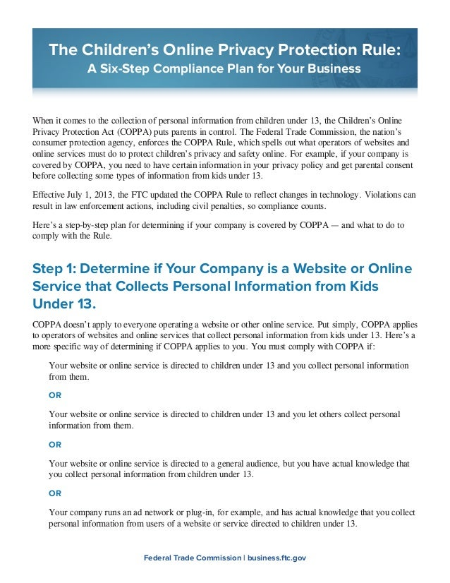 The Children's Online Privacy Protection Rule: A Six-Step Compliance Plan for Your Business  When it comes to the collecti...
