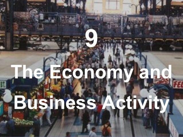 9The Economy andBusiness Activity