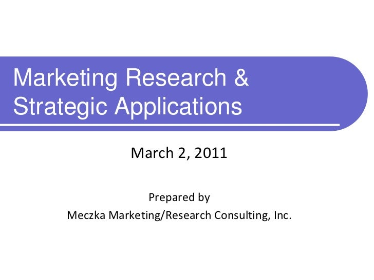 Marketing Research & Strategic Applications
