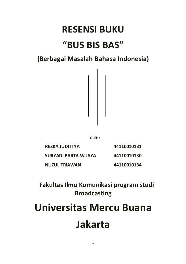 """RESENSI BUKU         """"BUS BIS BAS""""(Berbagai Masalah Bahasa Indonesia)                   OLEH :  REZKA JUDITTYA            ..."""