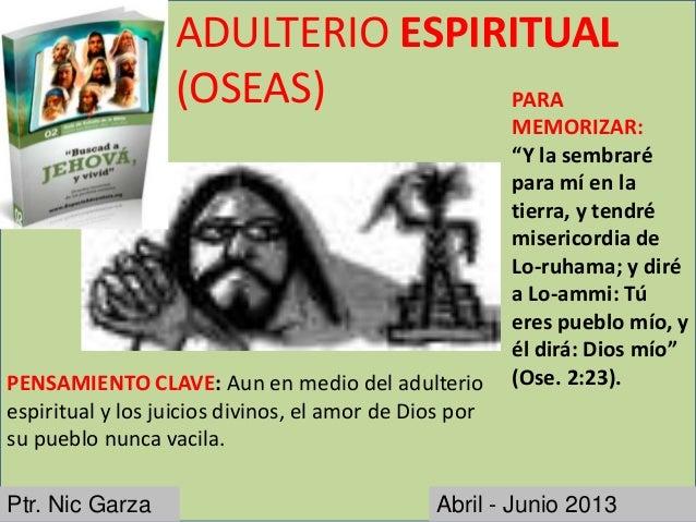 ADULTERIO ESPIRITUAL                  (OSEAS)        PARA                                                        MEMORIZAR...