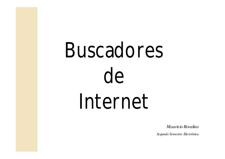 Buscadores     de  Internet                Mauricio Rovalino          Segundo Semestre Electrónica