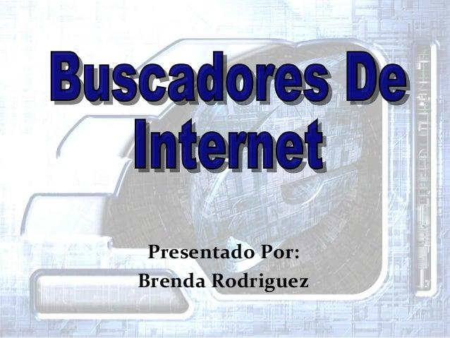 Presentado Por: Brenda Rodriguez