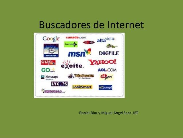 Buscadores de Internet Daniel Díaz y Miguel Ángel Sanz 1BT