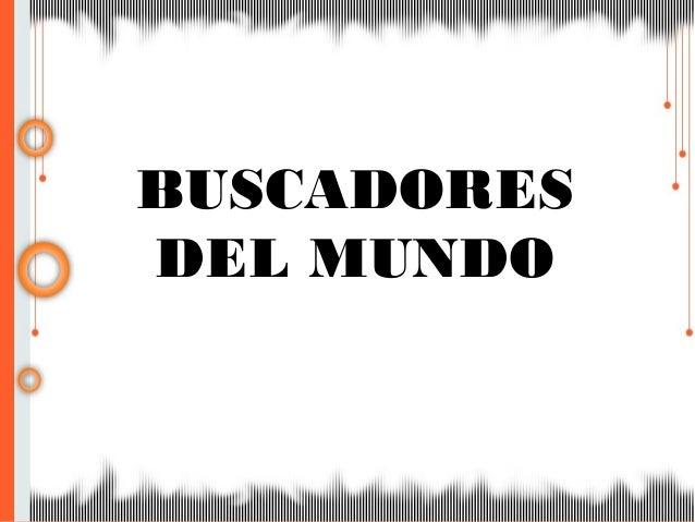 BUSCADORES DEL MUNDO