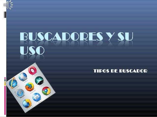 TIPOS DE BUSCADOR