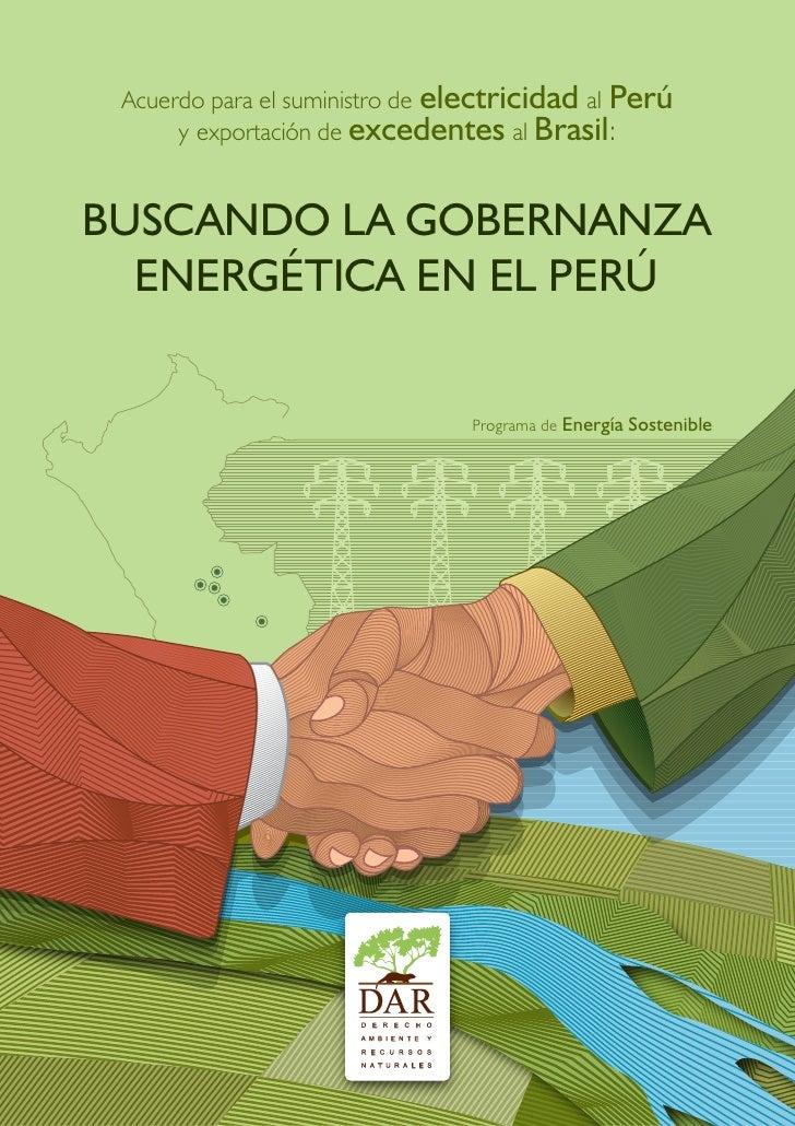 Acuerdo para el suministro de electricidad al Perú      y exportación de excedentes al Brasil:BUSCANDO LA GOBERNANZA  ENER...