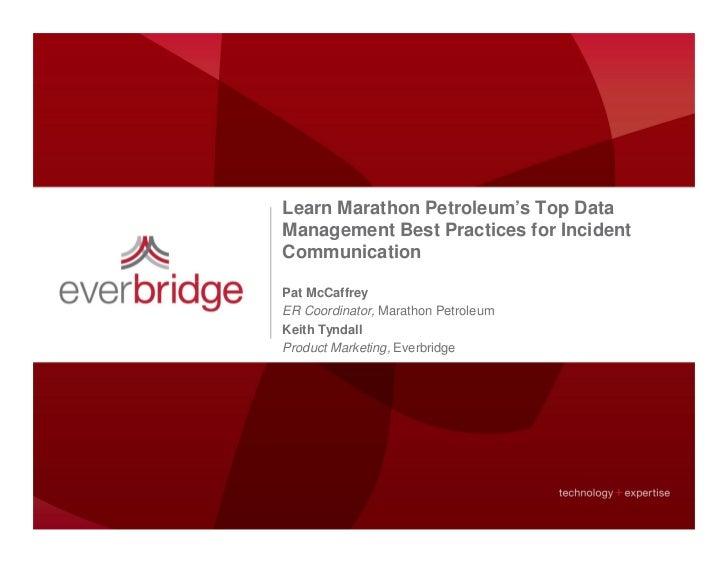 Learn Marathon Petroleum's Top DataManagement Best Practices for IncidentCommunicationPat McCaffreyER Coordinator, Maratho...