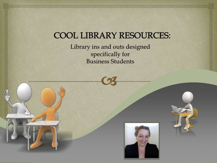 Library ins and outs designed       specifically for      Business Students                                1