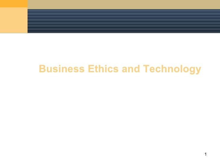 Business Ethics and Technology