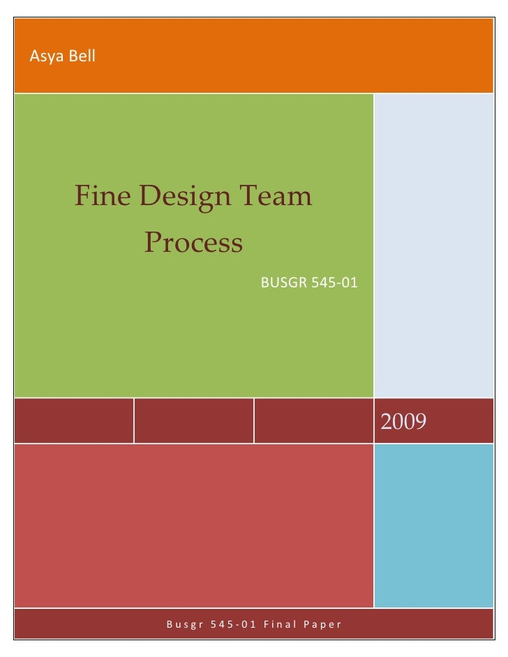 Asya Bell           Fine Design Team             Process                          BUSGR 545-01                            ...