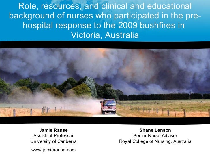 Role, response and clinical and educational backgrounds of nurses who participated in the pre-hospital response to the 2009 Bushfires in Victoria